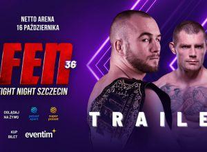 FEN 36 Fight Night Szczecin! Trailer!