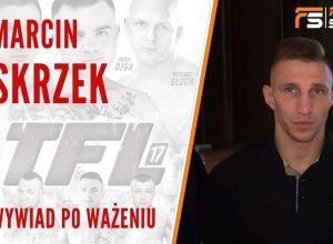 Marcin Skrzek przed TFL 17