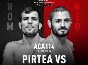 ACA 114 Pirtea vs Makashvili