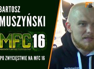 Bartek Muszyński po zwycięstwie na MFC 16