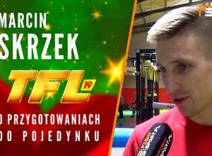 Marcin Skrzek przed TFL 19