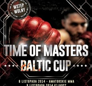 Time of Masters - Baltic Cup: amatorskie zawody MMA, K-1 i ADCC w Pucku!