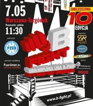 10 Edycja Ogólnopolskiej Ligi B-Fight: Warszawa, 07/05/2016
