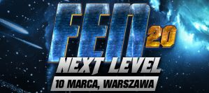 FEN 20 ''Next Level'': Warszawa, 10/03/2018