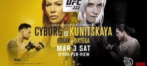 UFC 222 Cyborg vs Kunitskaya: Paradise, 03/03/2018