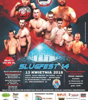 Slugfest 14: Murowana Goślina, 13/04/2018
