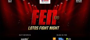 FEN 30 Lotos Fight Night: Wrocław, 03/10/2020