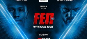 FEN 34 LOTOS Fight Night już 28 maja! Trailer!