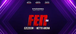 FEN 36: Szczecin, 16/10/2021