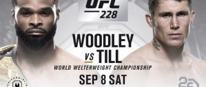 UFC 228 Woodley vs. Till: Dallas, 08/09/2018
