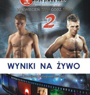 Gala East Side Fight 2 w Białymstoku! Wyniki na żywo!