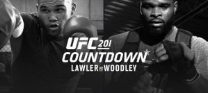UFC 201 Countdown: Lawler vs. Woodley, Namajunas vs. Kowalkiewicz, Brown vs. Ellenberger – video