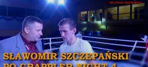 Sławomir Szczepański po zwycięstwie w walce wieczoru na Grappler Night 4! Wywiad!