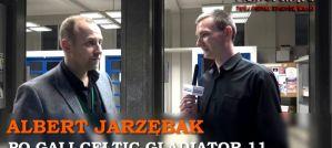 Albert Jarzębak podsumowuje galę Celtic Gladiator 11! Wywiad!