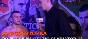 Marcin Stopka o walce na Celtic Gladiator 11! Wywiad!