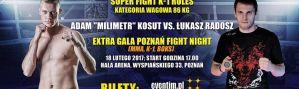 Adam Kosut vs Łukasz Radosz, oraz Michał Buganik i Nikodem Szymański na Extra Gali Poznań Fight Night i