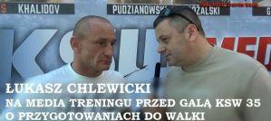 Łukasz Chlewicki na media treningu przed KSW 35! Wywiad!