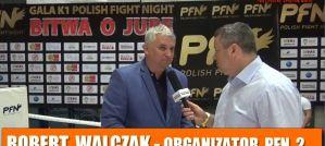 Robert Walczak podsumowuje galę Polish Fight Night 2! Wywiad!