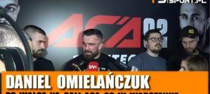 Daniel Omielańczuk po ACA 92: Poczułem, że dostałem w tył głowy! Wywiad!
