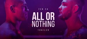 FEN 24 All or Nothing - trailer gali! Video!
