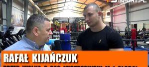 Rafał Kijańczuk przed walką o pas M-1 Global i starciu Pudzian vs. Kołecki na KSW 47! Wywiad!
