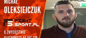 Michał Oleksiejczuk o zwycięstwie Jana Błachowicza nad Luke Rockholde na UFC 239! Wywiad!