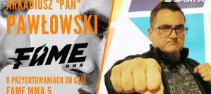 Arkadiusz Pan Pawłowski o fenomenie FAME MMA i współudziale w tym projekcie! Wywiad!