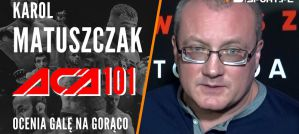 Karol Matuszczak po ACA 101: Fantastyczna gala! Wywiad!