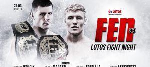 Już 27 marca gala FEN 33 LOTOS Fight Night! Trailer!