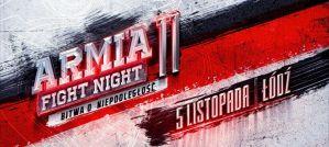 Armia Fight Night 11 ''Bitwa o Niepodległość'' w Łodzi już 5 listopada!